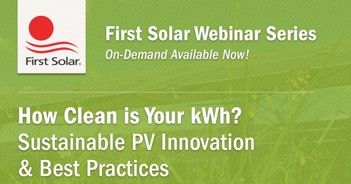 Sustainability OnDemand Webinar|How Clean is Your kWh? Sustainable PV Innovation & Best Practices